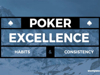 Poker Excellence, Habits, And Consistency
